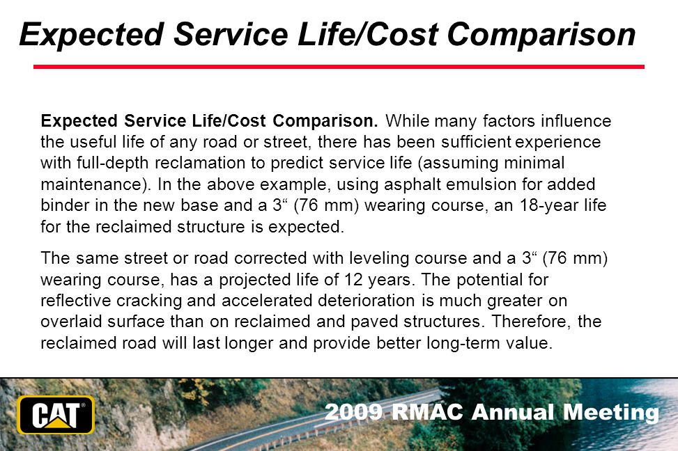 2009 RMAC Annual Meeting Expected Service Life/Cost Comparison Expected Service Life/Cost Comparison. While many factors influence the useful life of