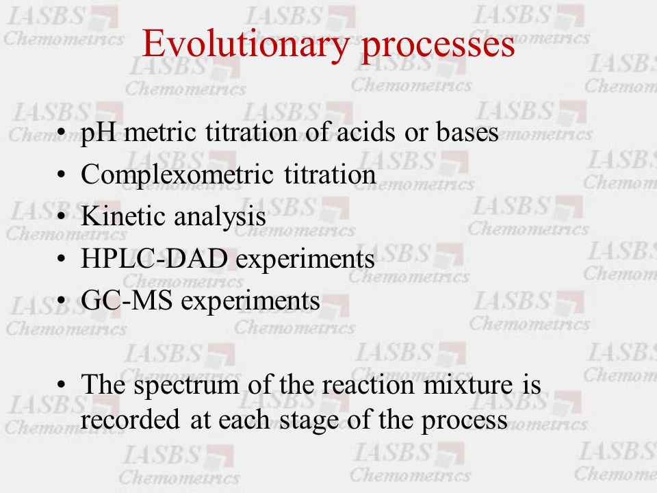 Evolutionary processes pH metric titration of acids or bases Complexometric titration Kinetic analysis HPLC-DAD experiments GC-MS experiments The spectrum of the reaction mixture is recorded at each stage of the process