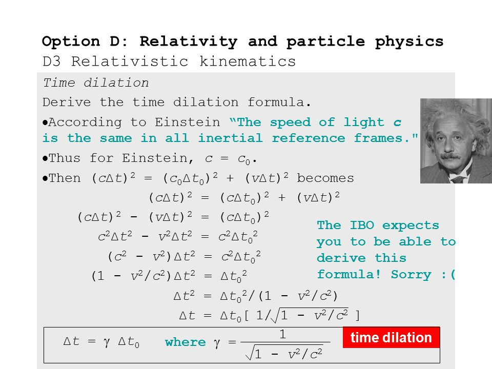 Time dilation Derive the time dilation formula.  According to Newton