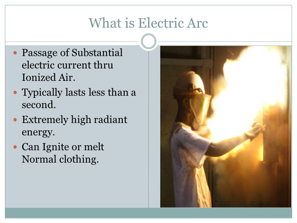 Arc Flash Events Arc Flash happens when typically when Electrical equipment is being disconnected, tested, inspected or serviced.