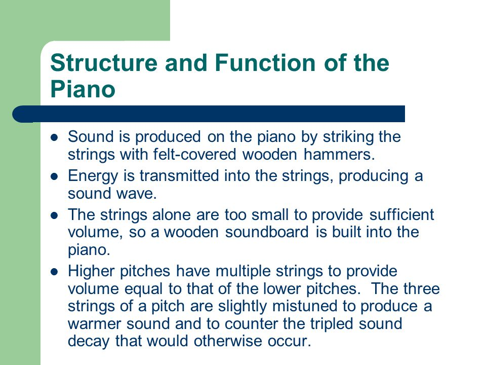 Structure of the Piano cont.