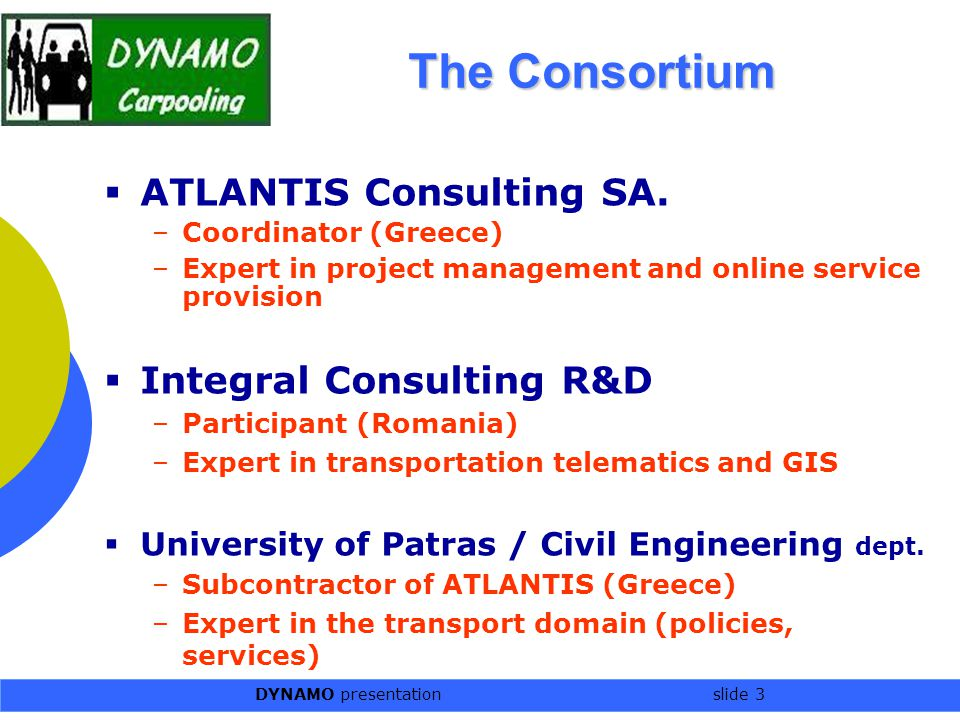 DYNAMO presentation slide 3 The Consortium  ATLANTIS Consulting SA.