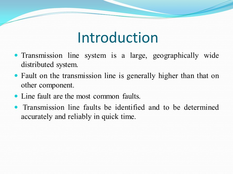 Introduction Transmission line system is a large, geographically wide distributed system.