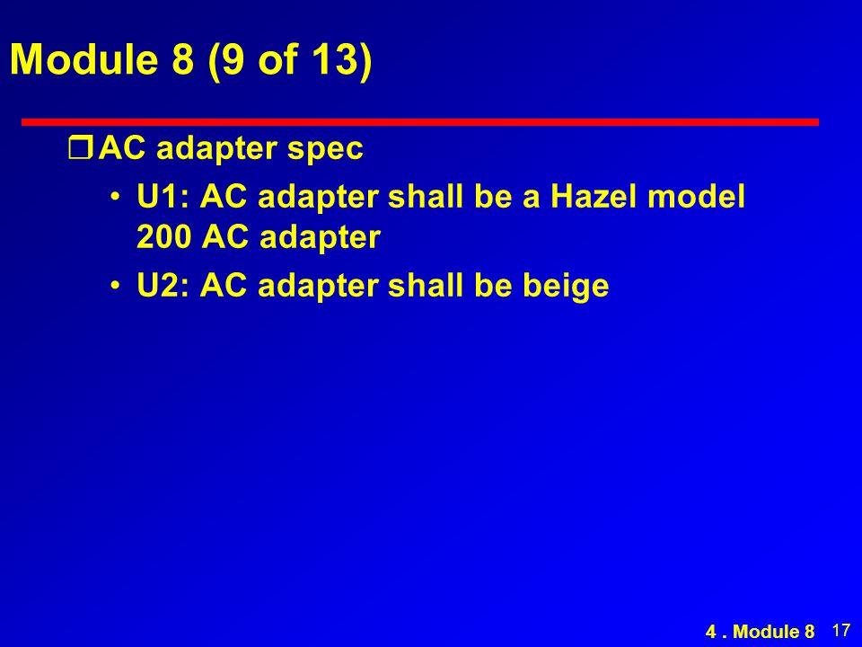 17 Module 8 (9 of 13) rAC adapter spec U1: AC adapter shall be a Hazel model 200 AC adapter U2: AC adapter shall be beige 4.