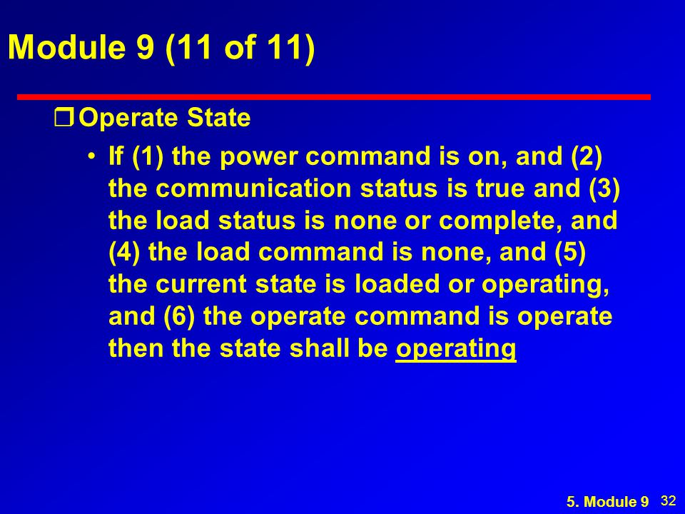 32 Module 9 (11 of 11) rOperate State If (1) the power command is on, and (2) the communication status is true and (3) the load status is none or comp