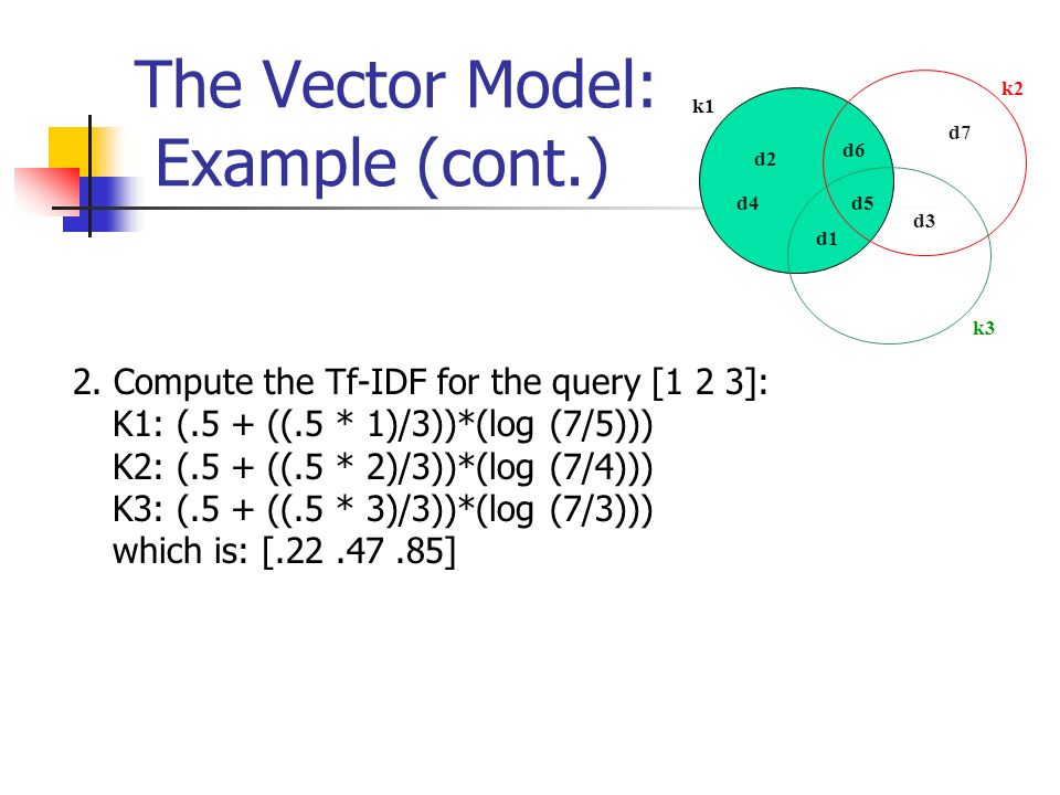 The Vector Model: Example (cont.) 2.