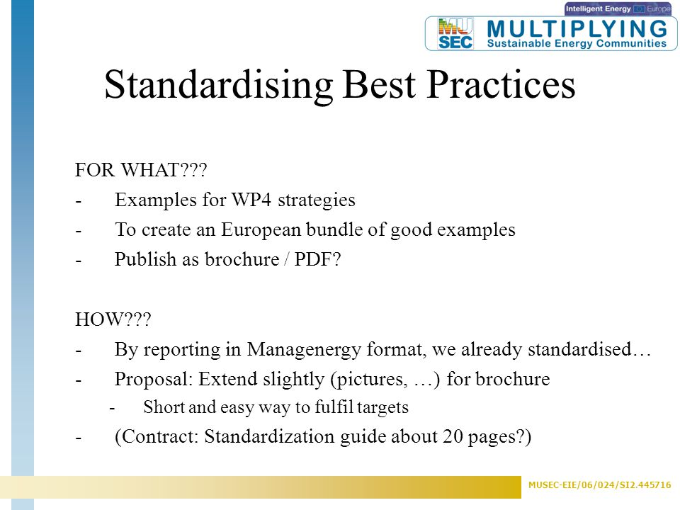 MUSEC-EIE/06/024/SI2.445716 Standardising Best Practices FOR WHAT??.