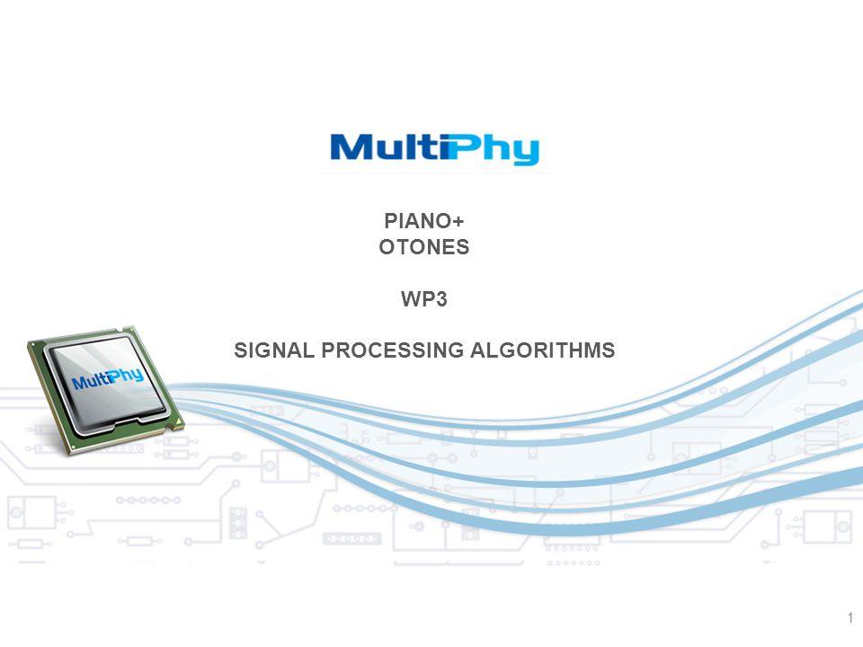 1 PIANO+ OTONES WP3 SIGNAL PROCESSING ALGORITHMS