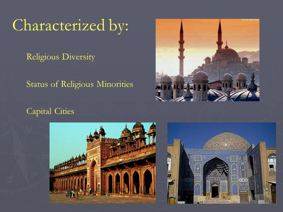 Characterized by: Religious Diversity Status of Religious Minorities Capital Cities