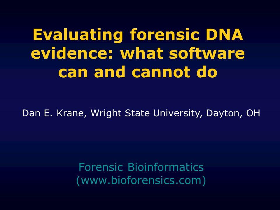 Resources Internet –Forensic Bioinformatics Website: http://www.bioforensics.com/http://www.bioforensics.com/ –Applied Biosystems Website: http://www.appliedbiosystems.com/ (see human identity and forensics)http://www.appliedbiosystems.com/ –STR base: http://www.cstl.nist.gov/biotech/strbase/ (very useful)http://www.cstl.nist.gov/biotech/strbase/ Books –'Forensic DNA Typing' by John M.
