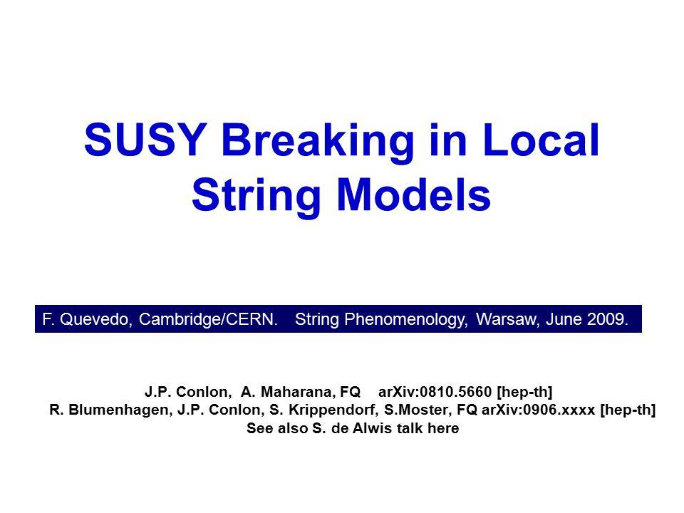 SUSY Breaking in Local String Models J.P. Conlon, A.