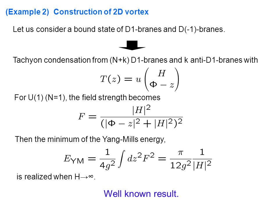 (Example 2) Construction of 2D vortex Let us consider a bound state of D1-branes and D(-1)-branes.