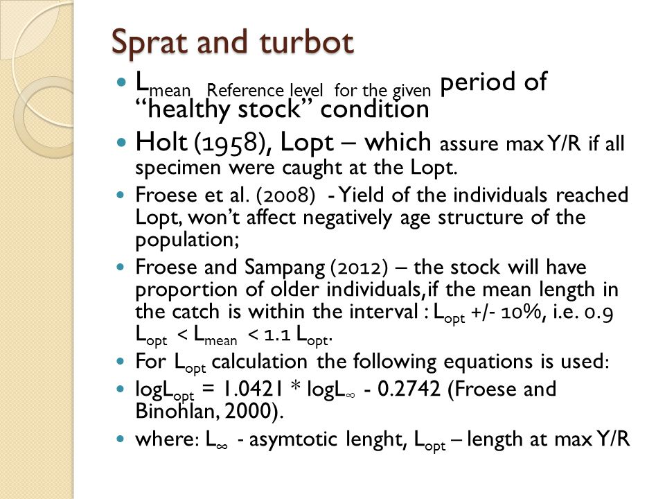 """Sprat and turbot L mean Reference level for the given period of """"healthy stock"""" condition Holt (1958), Lopt – which assure max Y/R if all specimen wer"""
