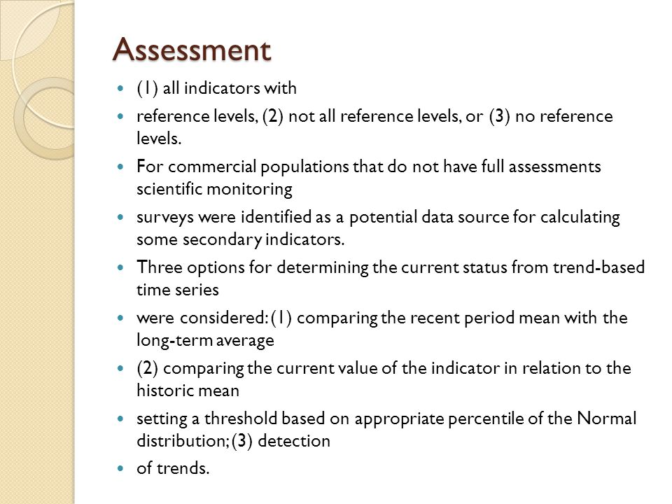 Assessment (1) all indicators with reference levels, (2) not all reference levels, or (3) no reference levels. For commercial populations that do not