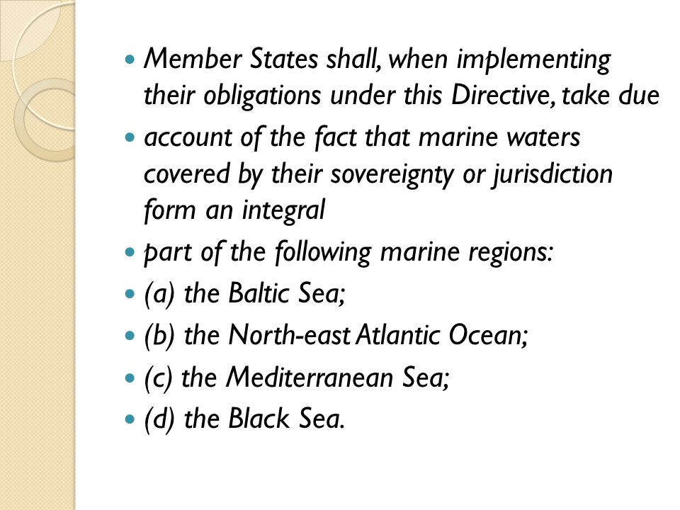 Member States shall, when implementing their obligations under this Directive, take due account of the fact that marine waters covered by their sovere