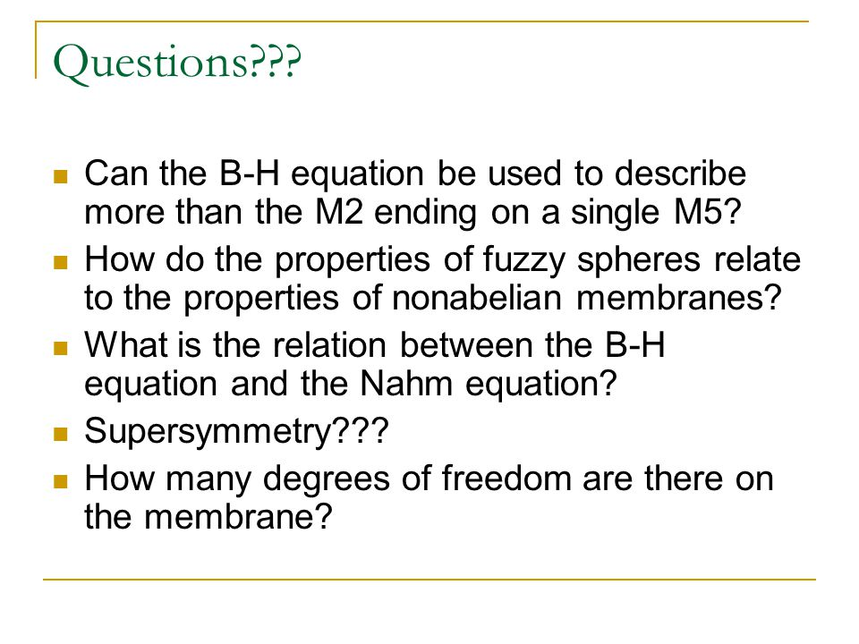 Questions??.Can the B-H equation be used to describe more than the M2 ending on a single M5.