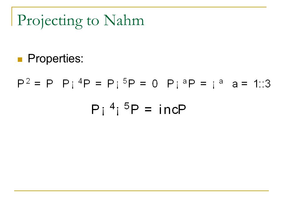 Projecting to Nahm Properties: