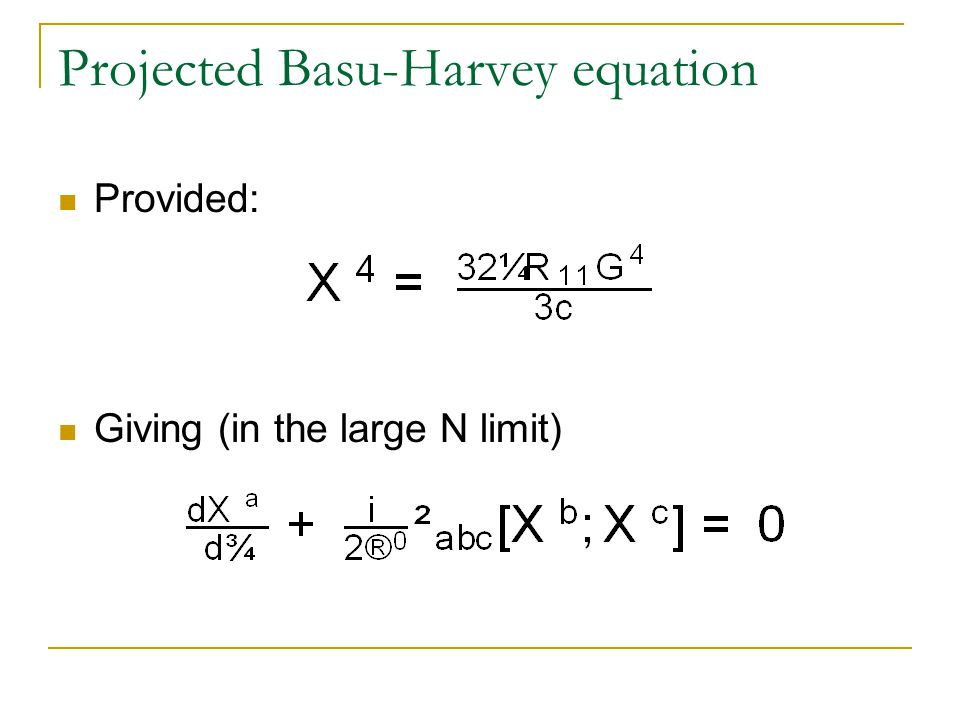 Projected Basu-Harvey equation Provided: Giving (in the large N limit)