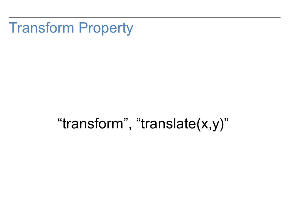 Transform Property transform , translate(x,y)