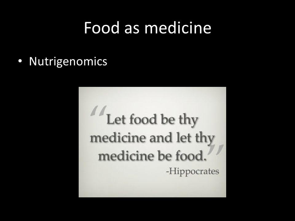 Food as medicine Nutrigenomics