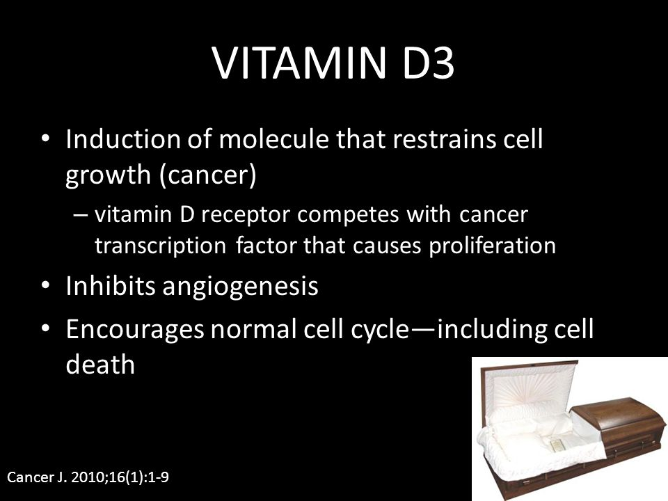 Induction of molecule that restrains cell growth (cancer) – vitamin D receptor competes with cancer transcription factor that causes proliferation Inh
