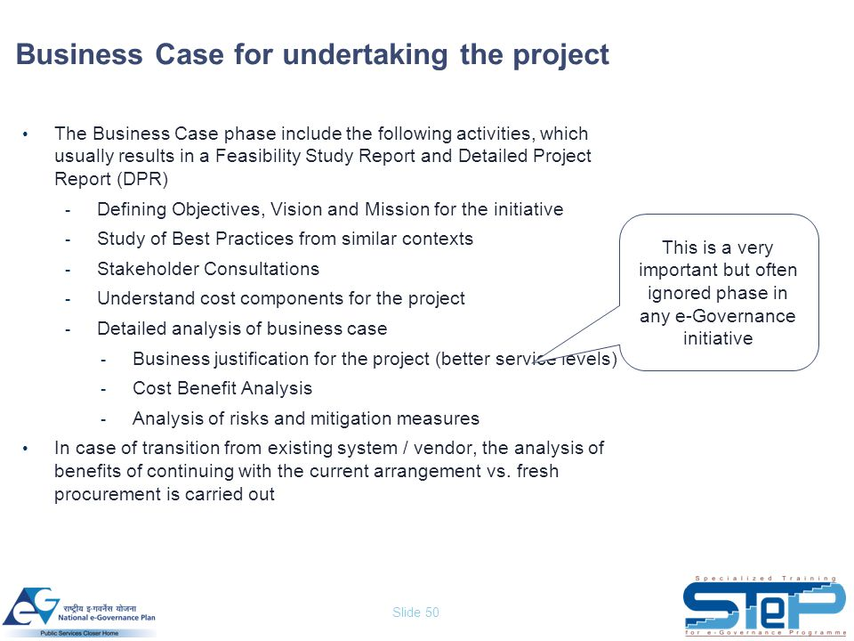 Slide 50 Business Case for undertaking the project The Business Case phase include the following activities, which usually results in a Feasibility St