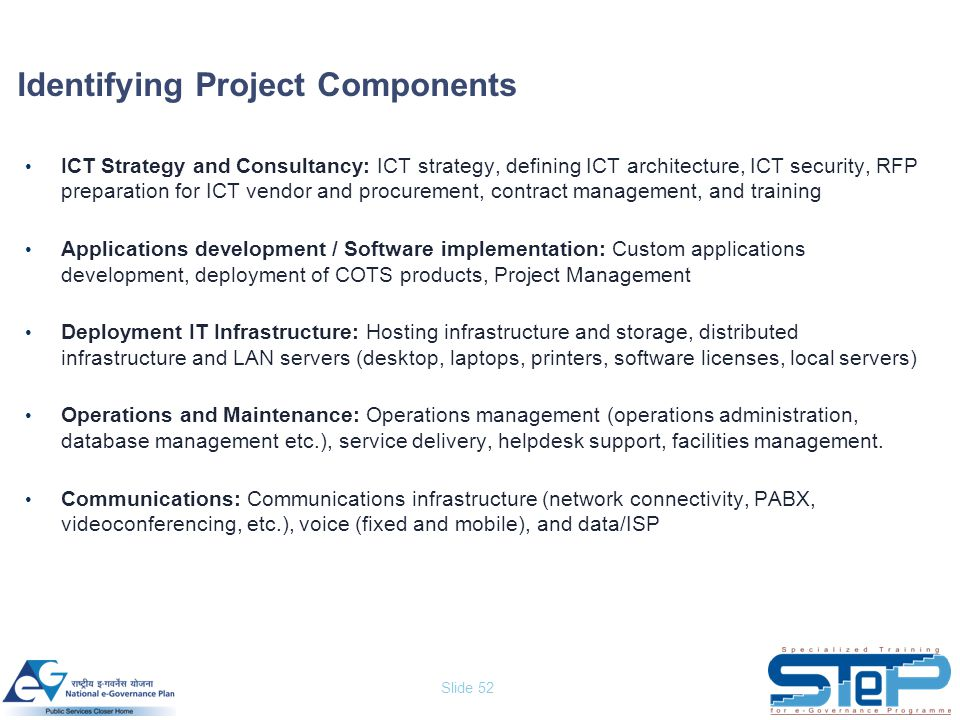Slide 52 Identifying Project Components ICT Strategy and Consultancy: ICT strategy, defining ICT architecture, ICT security, RFP preparation for ICT v