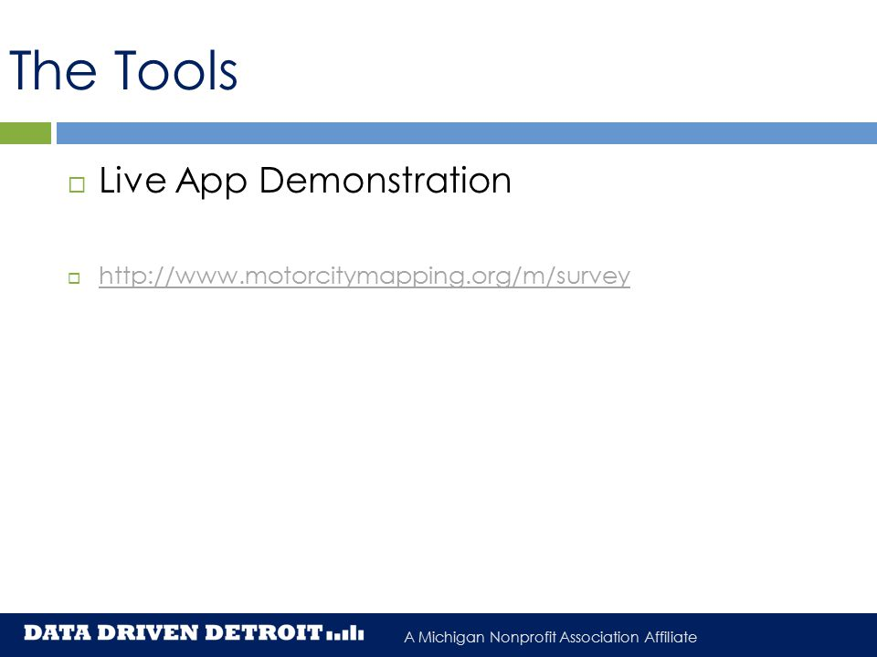 A Michigan Nonprofit Association Affiliate The Tools  Live App Demonstration      How: