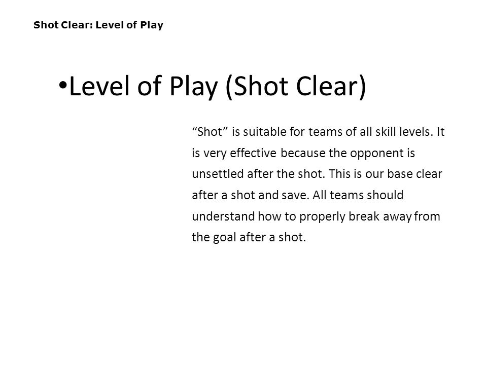 Sideline Clear: Execution In essence, this is a 3v2 clear.