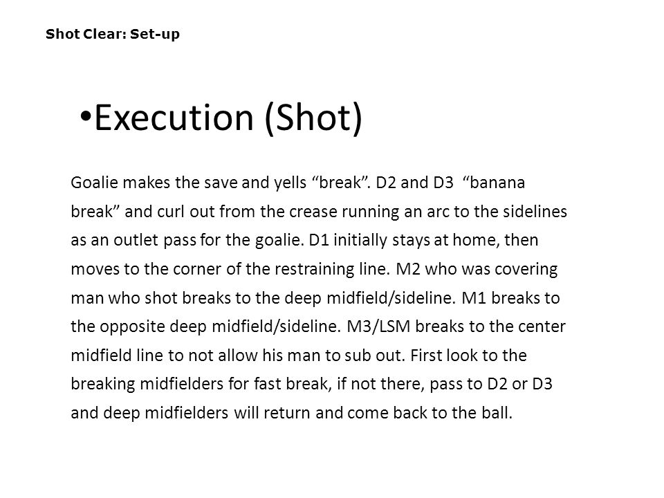 """Shot Clear: Set-up Goalie makes the save and yells """"break"""". D2 and D3 """"banana break"""" and curl out from the crease running an arc to the sidelines as a"""