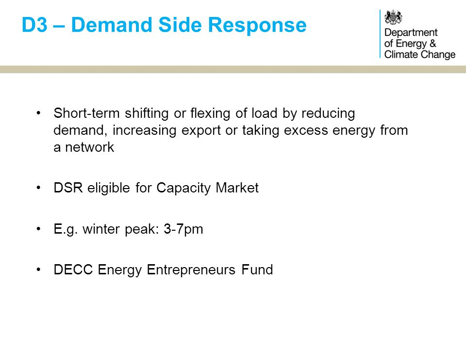 Short-term shifting or flexing of load by reducing demand, increasing export or taking excess energy from a network DSR eligible for Capacity Market E.g.