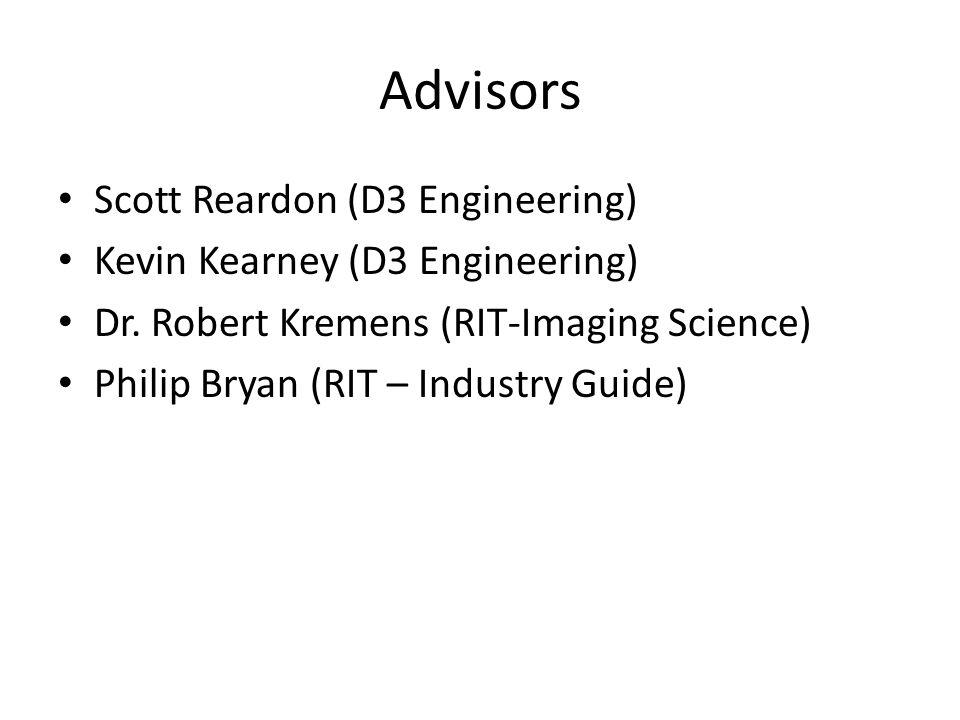 Advisors Scott Reardon (D3 Engineering) Kevin Kearney (D3 Engineering) Dr.