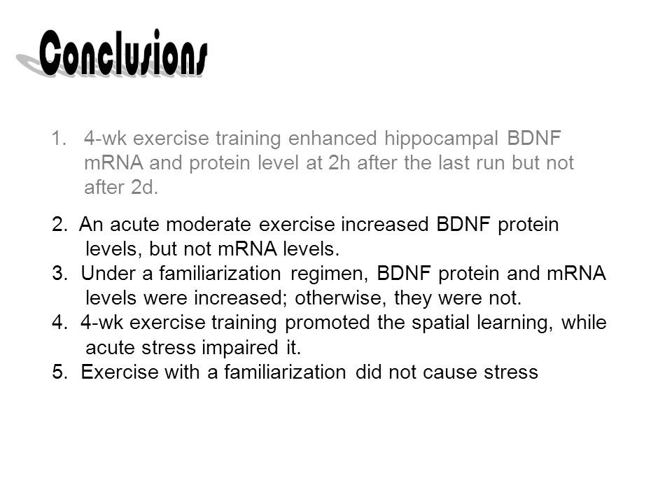 2. An acute moderate exercise increased BDNF protein levels, but not mRNA levels.
