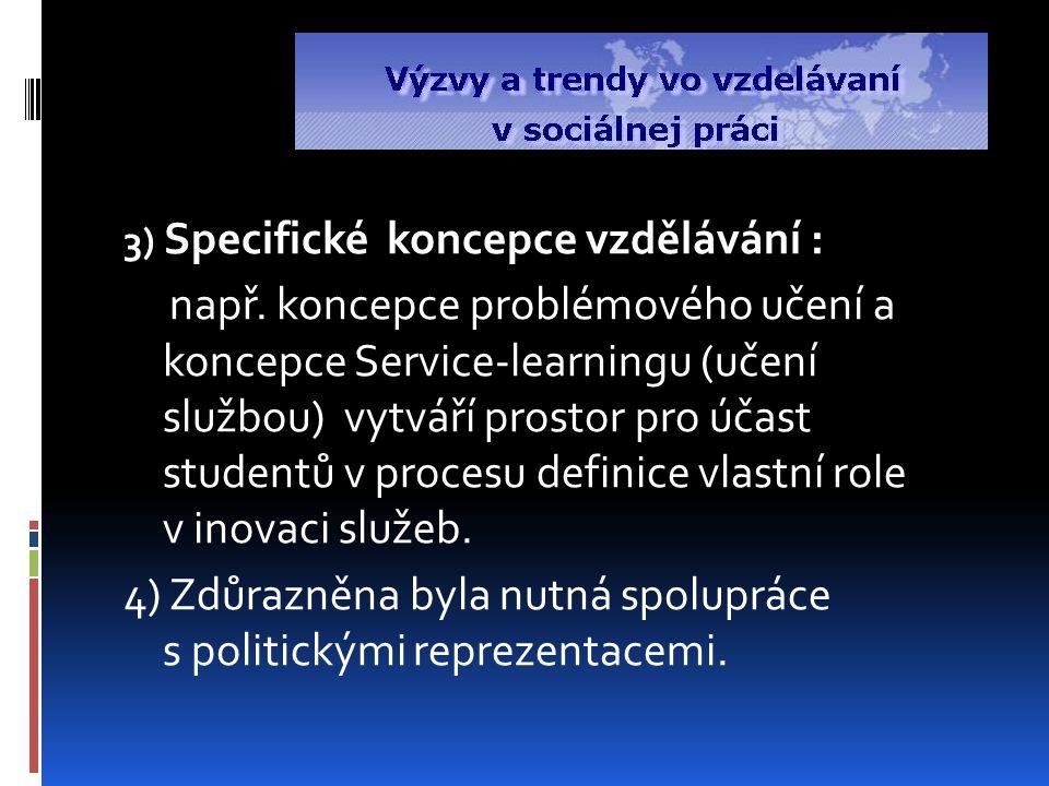 3) Specifické koncepce vzdělávání : např.
