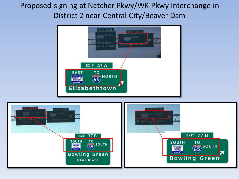 Proposed signing at Natcher Pkwy/WK Pkwy Interchange in District 2 near Central City/Beaver Dam