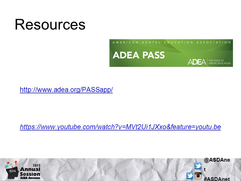 @ASDAne t #ASDAnet Resources http://www.adea.org/PASSapp/ https://www.youtube.com/watch v=MVt2Ui1JXxo&feature=youtu.be