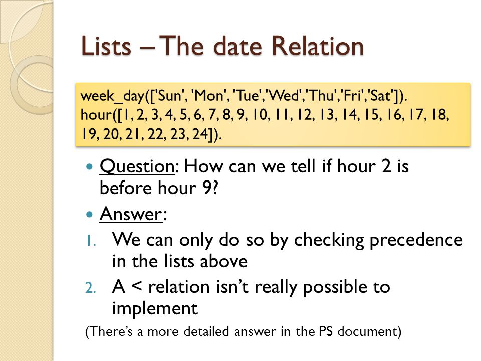 Lists – The date Relation Question: How can we tell if hour 2 is before hour 9.