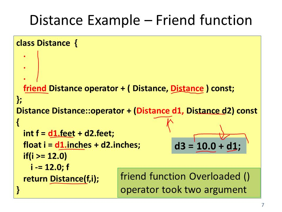 7 Distance Example – Friend function class Distance {.