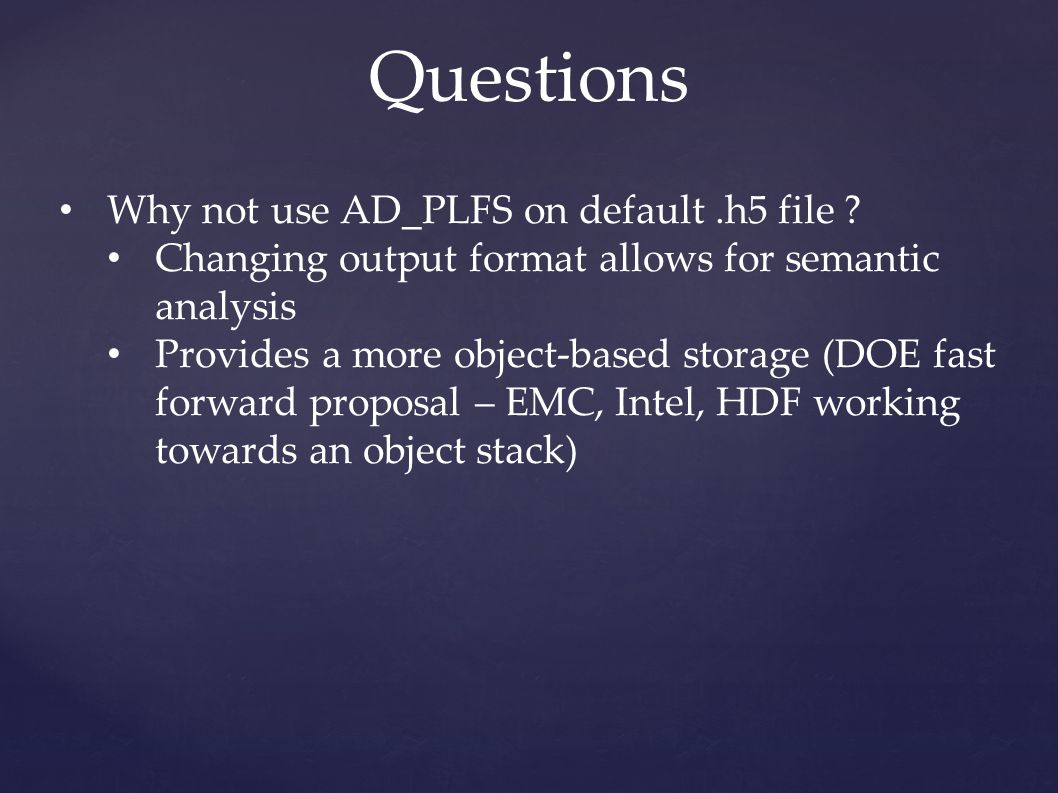 Why not use AD_PLFS on default.h5 file .