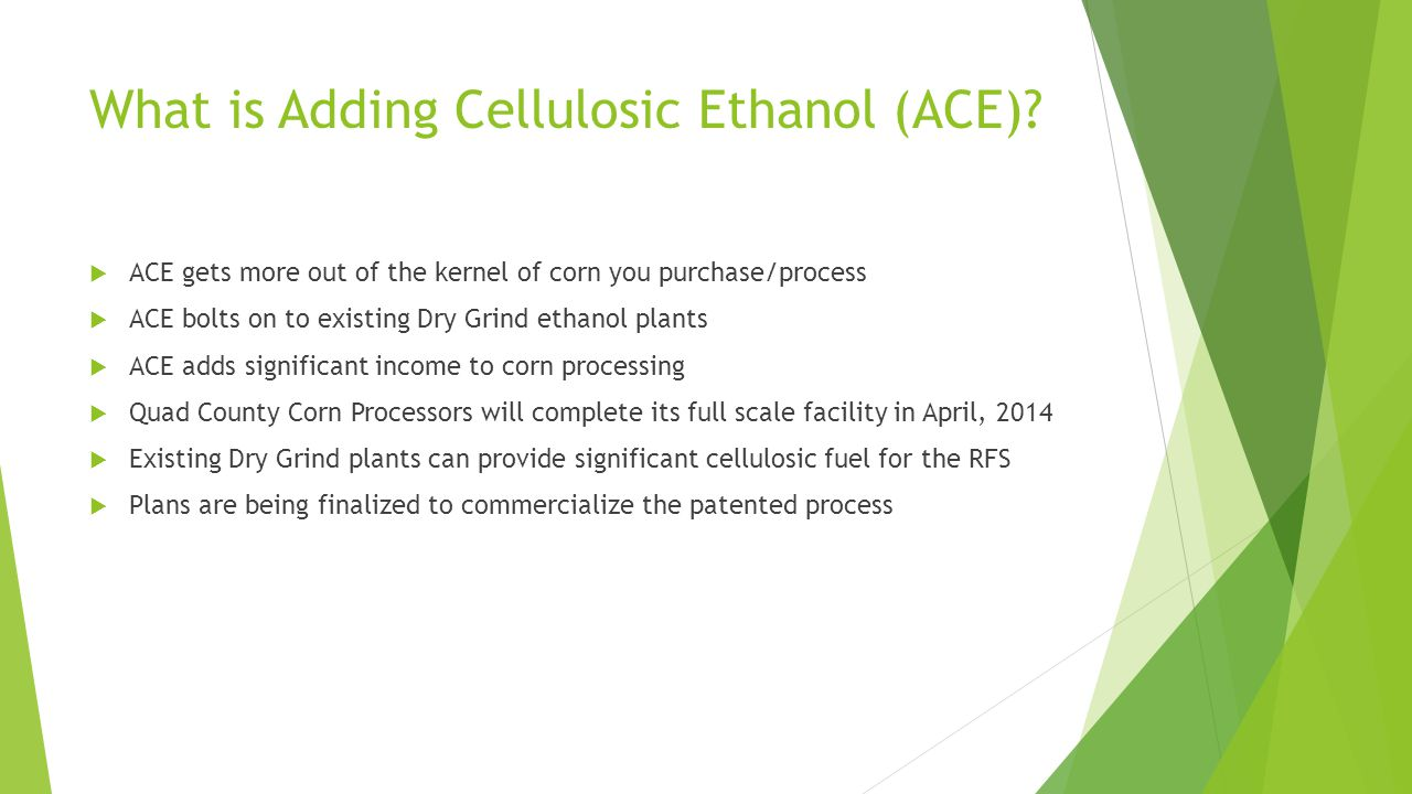 What is Adding Cellulosic Ethanol (ACE).