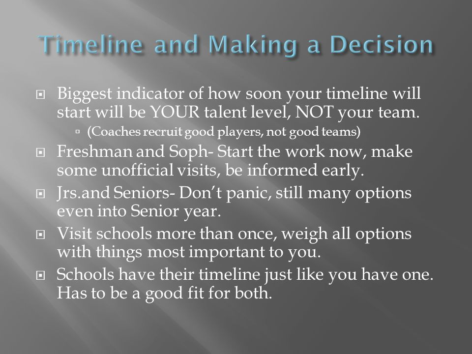  Biggest indicator of how soon your timeline will start will be YOUR talent level, NOT your team.  (Coaches recruit good players, not good teams) 