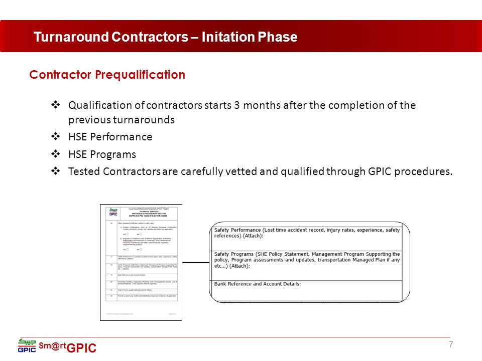 Sm@rt GPIC Contractor Selection  Updated Contractor HSE Performance  Updated Contractor HSE Programs  Technical capabilities Trade Tests  Kick-off meeting  Technical Experience  CVs  Previous Records  Tests 8 Turnaround Contractors – Preparation Phase