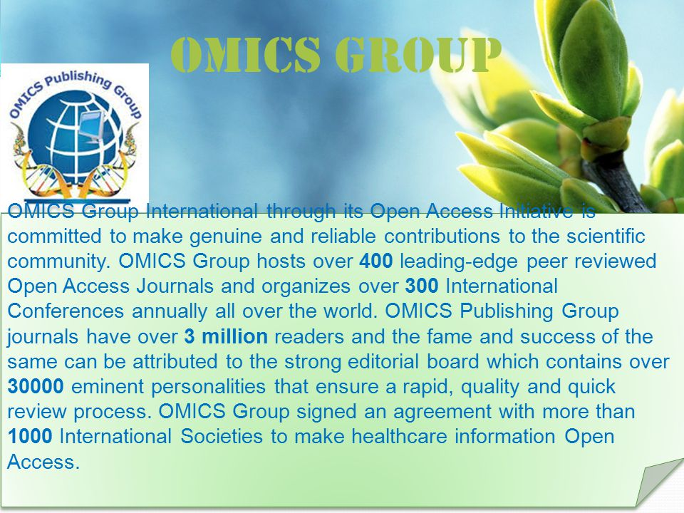 OMICS Group Contact us at: contact.omics@omicsonline.org OMICS Group International through its Open Access Initiative is committed to make genuine and reliable contributions to the scientific community.