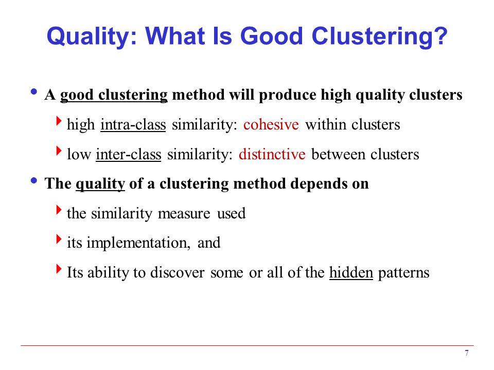 18 Hierarchical Clustering Algorithms  Use dist / sim matrix as clustering criteria  does not require the no.