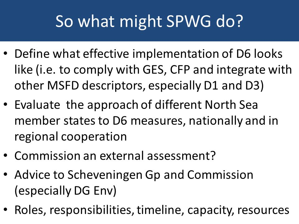 So what might SPWG do. Define what effective implementation of D6 looks like (i.e.