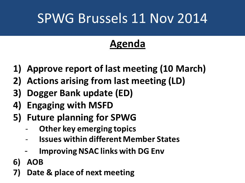 Progress of actions from SPWG 10 March 2014 ActionResponsibilityProgress Provide weblink to planning website detailing which organisations have responded to 'statement of common ground' [with Forewind] Sophie Barrell (Forewind) Requested but not provided Any information to input to 3D simulator to be passed to Forewind.