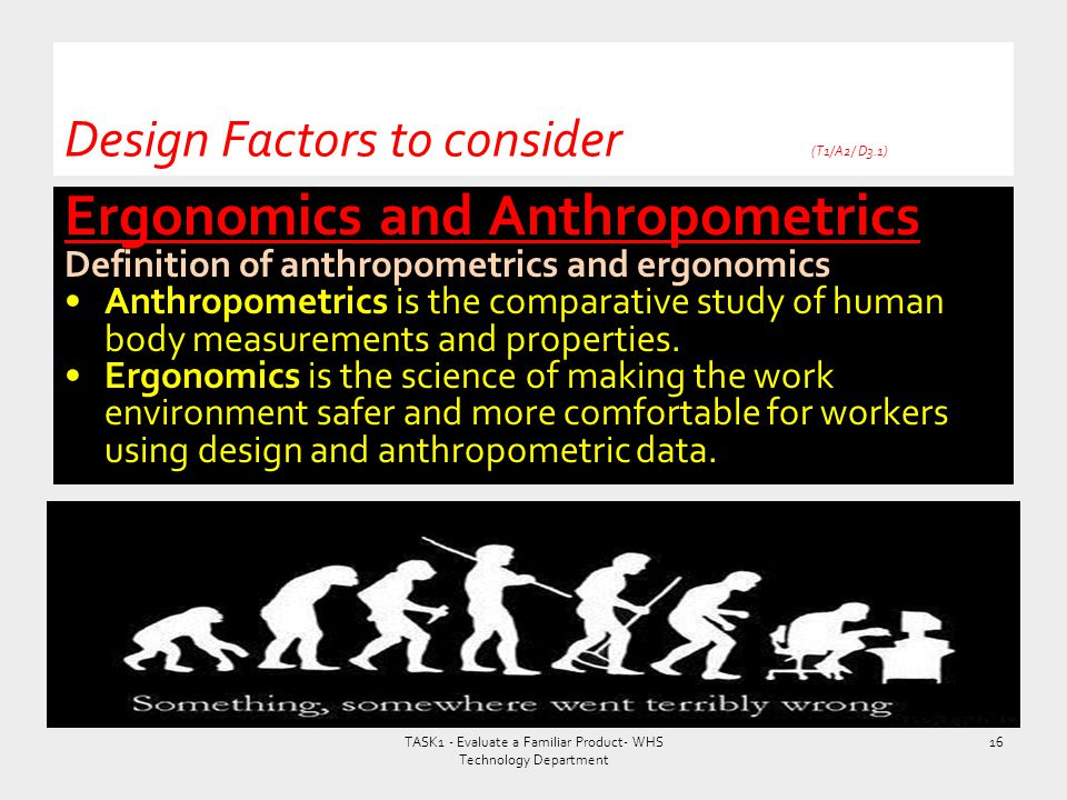 Ergonomics and Anthropometrics Definition of anthropometrics and ergonomics Anthropometrics is the comparative study of human body measurements and pr