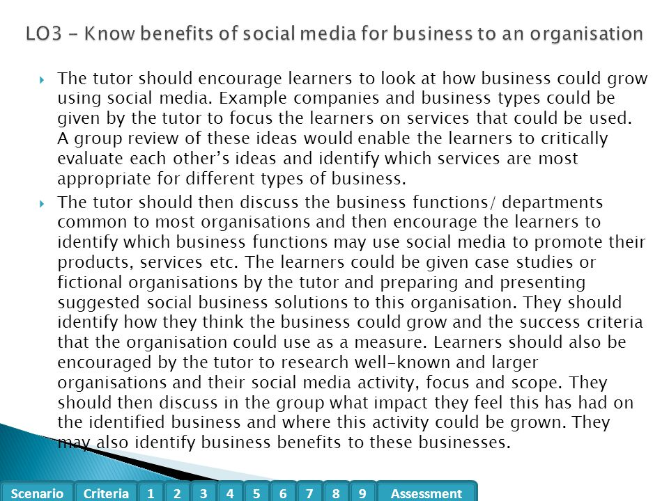 Scenario CriteriaAssessment123456789  The tutor should encourage learners to look at how business could grow using social media.