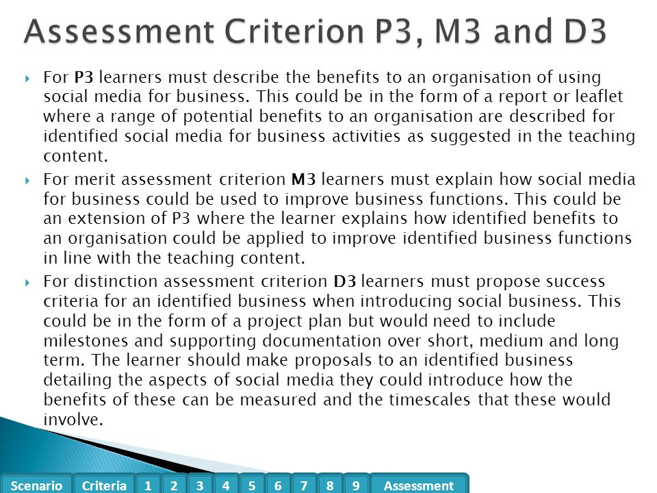 Scenario CriteriaAssessment123456789  For P3 learners must describe the benefits to an organisation of using social media for business.