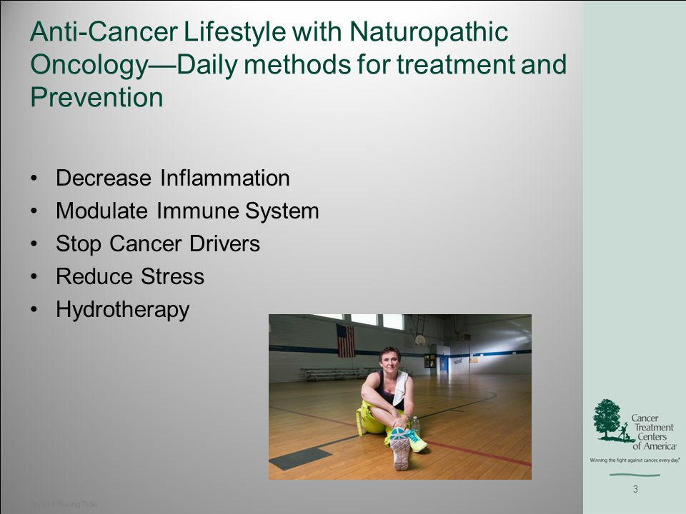 Decrease Inflammation Curcumin (Turmeric) Primary use/benefit in oncology: Anti-Inflammatory (1,2) Augmentation of chemotherapies (3,4) Augmentation of radiation therapy (5) Anti-neoplastic activity/Impact on PFS or OS (6,7,8) Side-effect prevention/treatment Others: Fish Oil, Boswellia © 2013 Rising Tide 4
